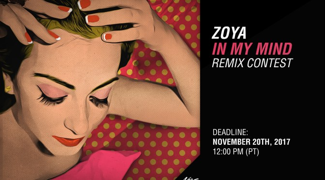 EXCLUSIVE: ZOYA LAUNCHES A REMIX CONTEST FOR HER NEW TUNE 'IN MY MIND'