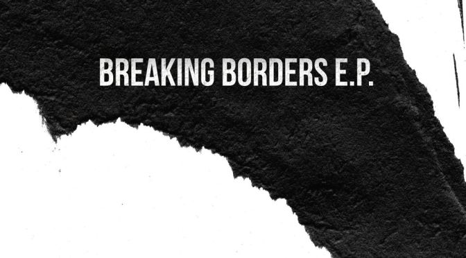 ARMADA MUSIC DRAWS WORLD-RENOWNED PRODUCERS OUT OF THEIR COMFORT ZONE WITH 'BREAKING BORDERS E.P. #1'
