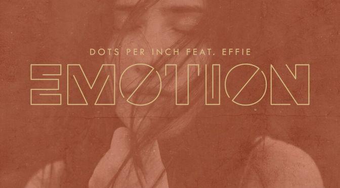 Dots Per Inch feat. Effie – Emotion ile ilgili görsel sonucu
