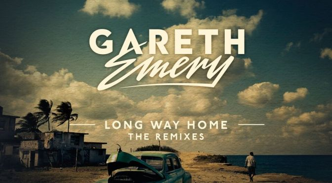 GARETH EMERY – Long Way Home (The Remixes)