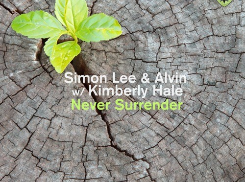 OUT NOW: SIMON LEE & ALVIN W/ KIMBERLY HALE 'NEVER SURRENDER'