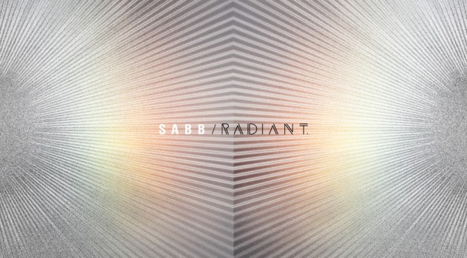 OUT NOW: SABB – 'RADIANT'