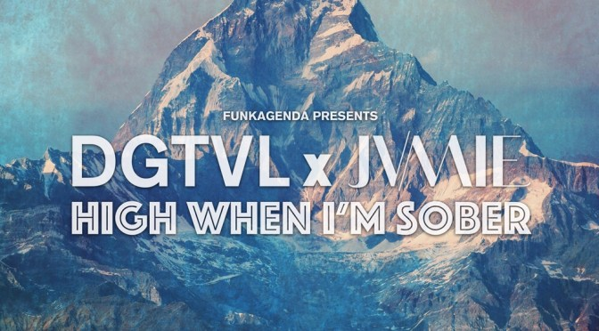 FUNKAGENDA PRESENTS DGTVL x JVMIE – 'HIGH WHEN I'M SOBER'