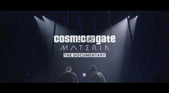 COSMIC GATE:  MATERIA – THE DOCUMENTARY