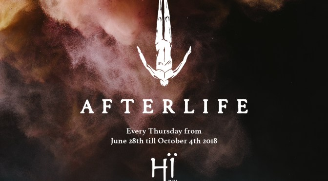 AN AFTERLIFE EXPERIENCE @ HÏ IBIZA