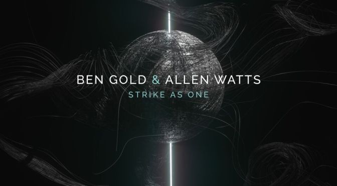 BEN GOLD & ALLEN WATTS – Strike As One