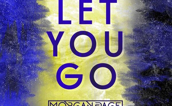 LE YOUTH DELIVERS TRADEMARK REMIX OF MORGAN PAGE SINGLE 'LET YOU GO'