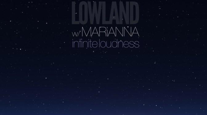 LOWLAND & MARIANNA –  INFINITE LOUDNESS