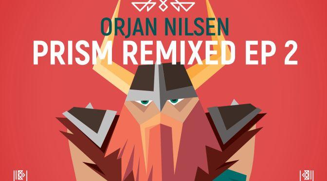 ORJAN NILSEN – PRISM REMIXED 2