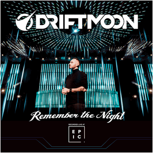 DRIFTMOON – REMEMBER THE NIGHT   [RECORDED LIVE AT EPIC]