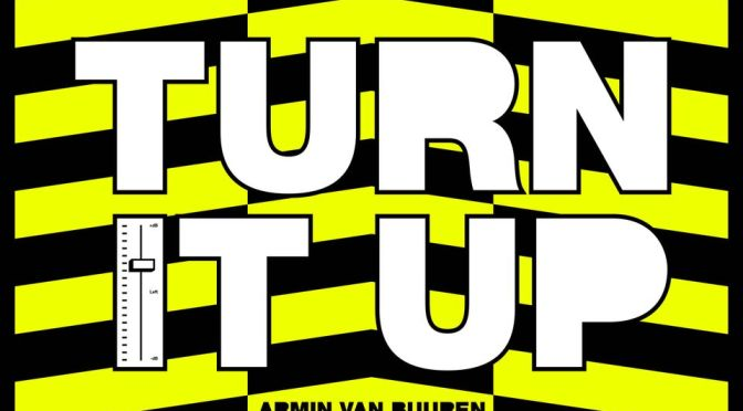 ARMIN VAN BUUREN BUSTS SPEAKERS WITH MASSIVE FESTIVAL BANGER: 'TURN IT UP'