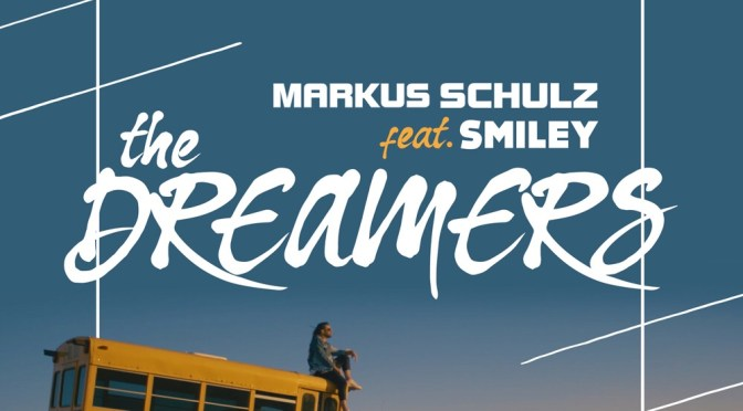 MARKUS SCHULZ & SMILEY 'THE DREAMERS'