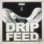 KDA RELEASES 'DRIP FEED' EP WITH NEW SINGLE 'NO ONE WATCHING OVER ME'
