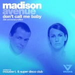MADISON AVENUE CELEBRATE 20TH ANNIVERSARY OF 'DON'T CALL ME BABY' WITH MOUSSE T. REMIX