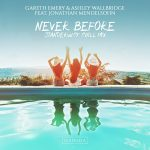 GARETH EMERY & ASHLEY WALLBRIDGE feat. JONATHAN MENDELSOHN – NEVER BEFORE (STANDERWICK Chill Mix)