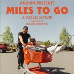 TWO MEN, ONE RV AND 2000 MILES OF DUST AND DRINKS   ANDHIM PRESENTS…   'MILES TO GO' A ROAD MOVIE