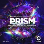 MARK SHERRY, SCOT PROJECT & DAVID FORBES 'OUTBURST RECORDS PRESENTS PRISM VOL. 3'