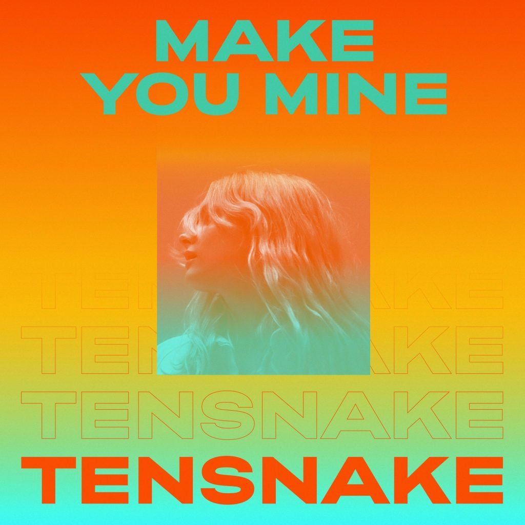 TENSNAKE ISSUES FIFTH SINGLE AHEAD OF 'L.A.' ALBUM: 'MAKE YOU MINE ...