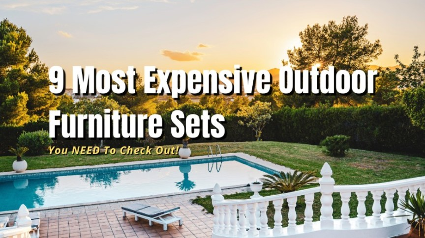 most expensive outdoor furniture sets