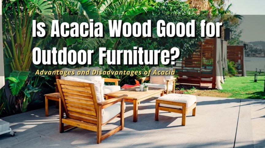 is acacia wood good for outdoor furniture