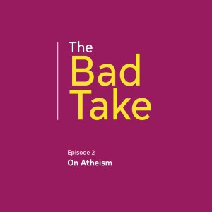 Episode 2: On Atheism