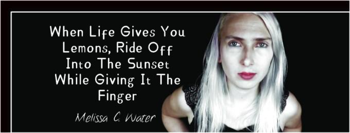 Melissa C. Water Quote - Life Lemons