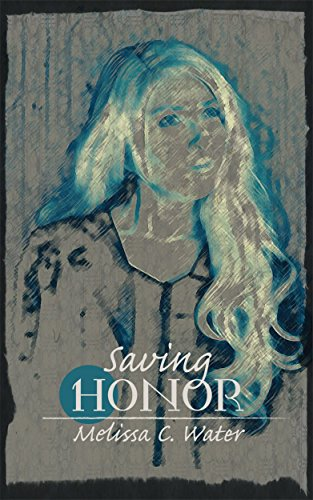 Saving Honor - Melissa C. Water - Science-Fiction series for young adults
