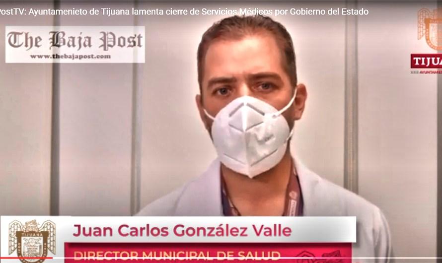 (video): Lamenta Director de Salud cierre de Servicios de Salud en Tijuana por parte del Gobierno del Estado
