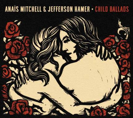 Anais Mitchell and Jefferson Hamer | Child Ballads
