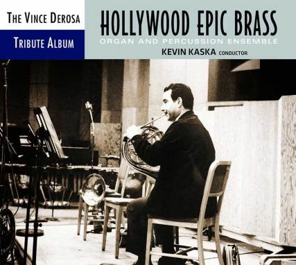 Kevin Kaska | Vince DeRosa Tribute Album: Hollywood Epic Brass