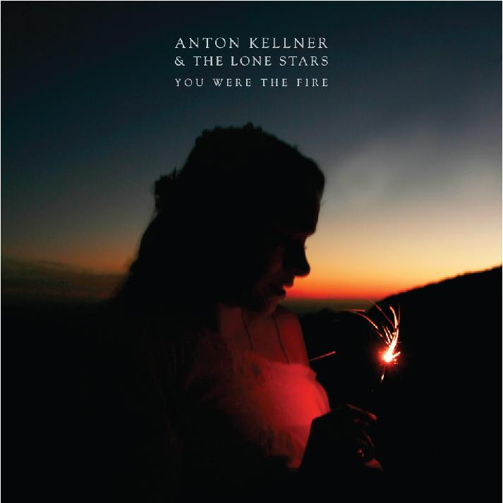 Anton Kellner & the Lone Stars | You Were the Fire | Bakery Mastering