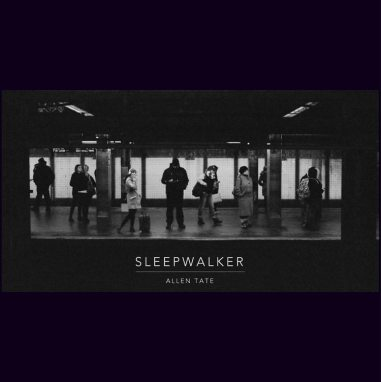 Allen Tate | Sleepwalker