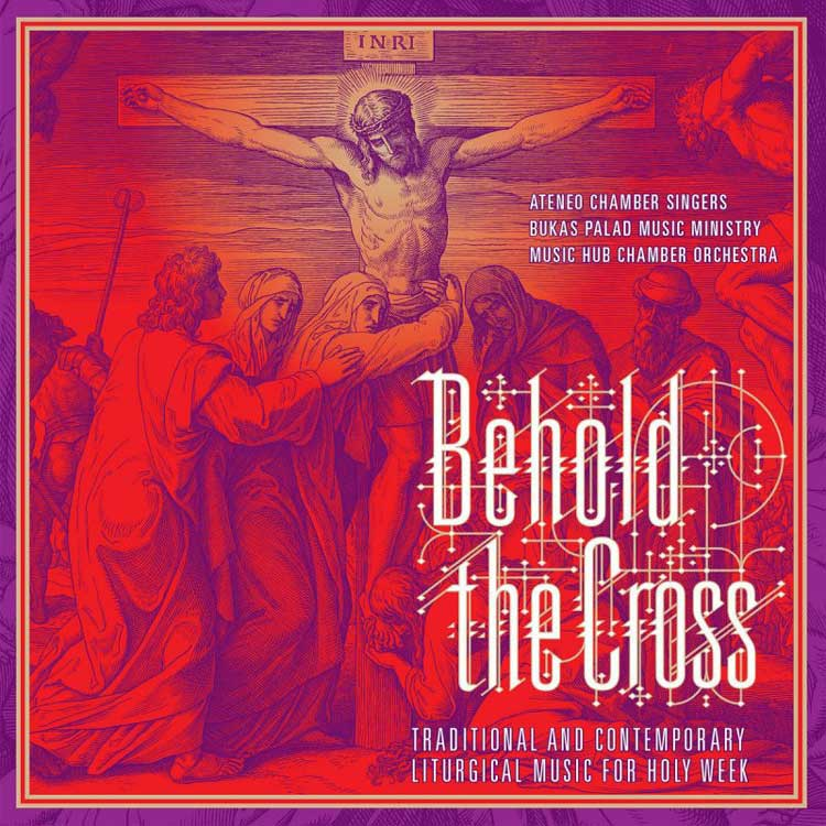 Ateneo Chamber Singers & Bukas Palad Ministry | Behold the Cross | Bakery Mastering