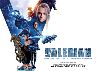 Alexandre Desplat | Valerian and the City of a Thousand Planets (Original Soundtrack & Score Albums)