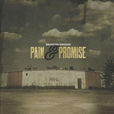 Brandon Grissom | Pain & Promise