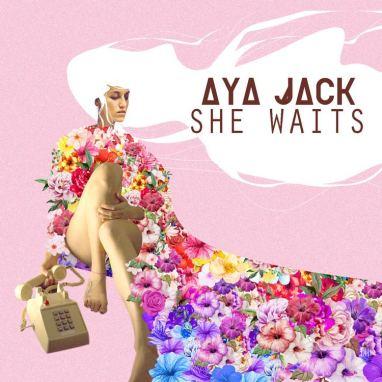Aya Jack | She Waits