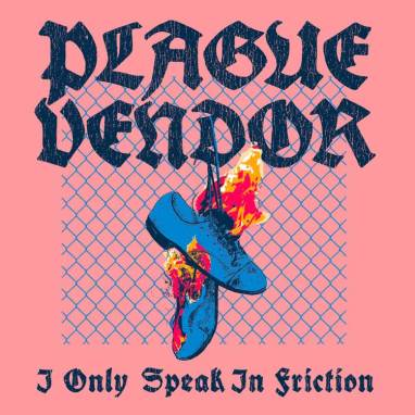 Plague Vendor | I Only Speak in Friction