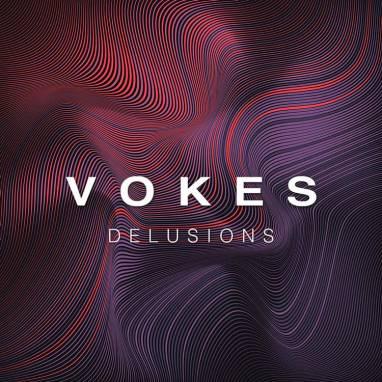 VOKES | Delusions