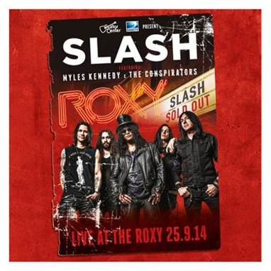 Slash featuring Myles Kennedy & The Conspirators | Live At The Roxy