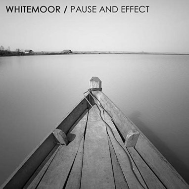 Whitemoor | Pause and Effect (Album)