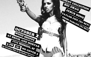 10/2 Wood Shoppe - Permanent Collection, Big Drag, Jesus Sons