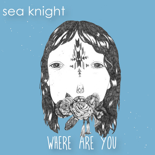 "Sea Knight - ""Where Are You"" EP Cover"