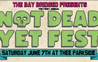 Not Dead Yet Fest (Feature)