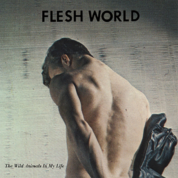 Flesh-World-The-Wild-Animals-In-My-Life-cover