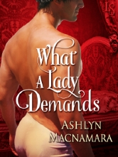 Cover for What A Lady Demands by Ashlyn Macnamara