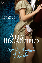 Cover for How to Beguile a Duke by Ally Broadfield