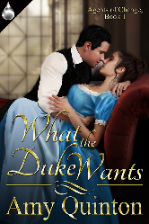 Cover for Amy Quinton's WHAT THE DUKE WANTS