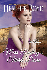 Cover image for Heather Boyd's Miss Radley's Third Dare
