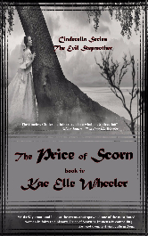 Cover image for Kae Elle Wheeler's The Price of Scorn - book iv: Cinderella's Evil Stepmother