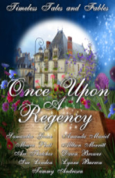 Cover image for the Once Upon A Regency: Timeless Tales and Fables Anthology
